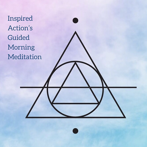 Inspired Action's Guided Morning Meditation 528Hz