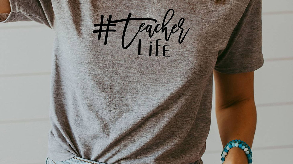 Teacher Life Shirt - Graphic Tee