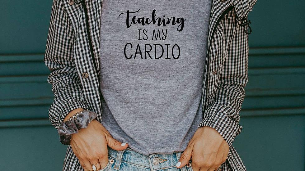 Teaching is My Cardio Tee Shirt - Graphic Tee