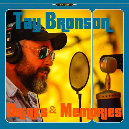 Tay Bronson - Drinks and Memories