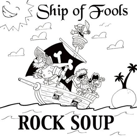 Rock Soup - Ship of Fools