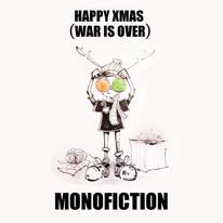 MONOFICTION - War Is Over