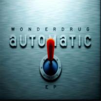 Wonderdrug - Automatic
