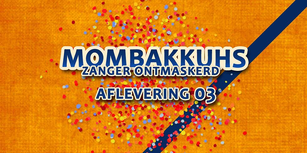 MOMBAKKUHS | Zanger Ontmaskerd | Aflevering 3