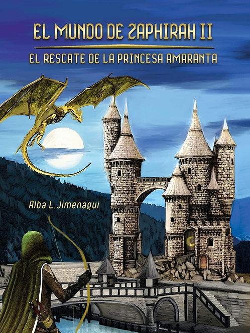 EL MUNDO DE ZAPHIRAH El rescate de la princesa Amaranta