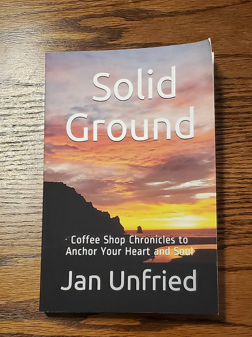 Solid Ground, Coffee Shop Chronicles to Anchor Your Heart and Soul