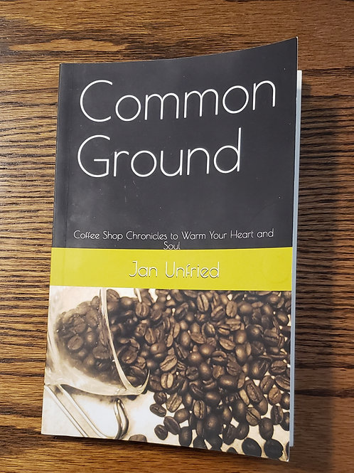 Common Ground, Coffee Shop Chronicles to Warm Your Heart and Soul