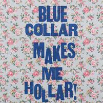 Blue Collar Hollar!