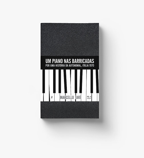 Um piano nas barricadas: por uma história da Autonomia, Itália 1970