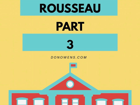 Rescuing Rousseau:  Part 3 – No More Students, Only Disciples