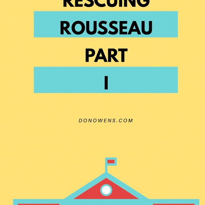 Rescuing Rousseau: Part I– The Misguided Helicopter Parent