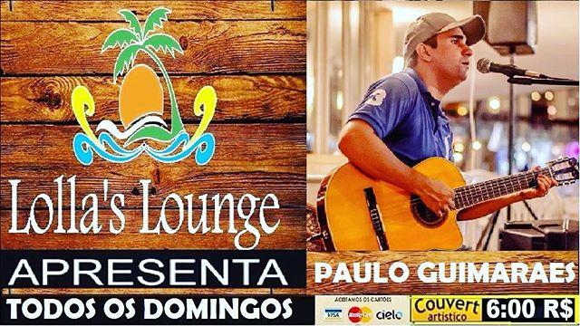 Amanha o Domigao de Musica e com Paulo Guimaraes pra animar o almoco em familia no Lollas Lounge Bar