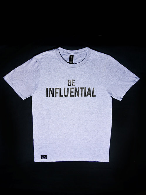 Be Influential Tee