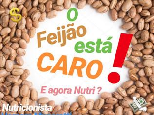 O FEIJÃO ESTÁ CARO!!! E AGORA?