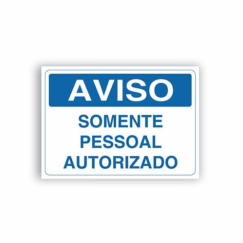Placa de Sinalização Poliestireno (PS) 2mm - Aviso Somente Pessoal Autorizado