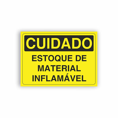 Placa de Sinalização Poliestireno (PS) 2mm - Cuidado Estoque de Material Inflam.