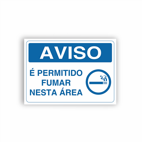 Placa de Sinalização Poliestireno (PS) 2mm - Aviso É Permitido Fumar Nesta Área