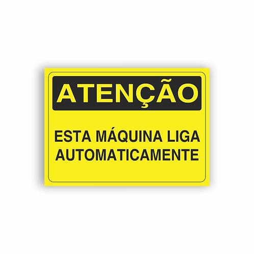 Placa de Sinalização Poliestireno (PS) 2mm - Atenção Está Máquina Liga Automa.
