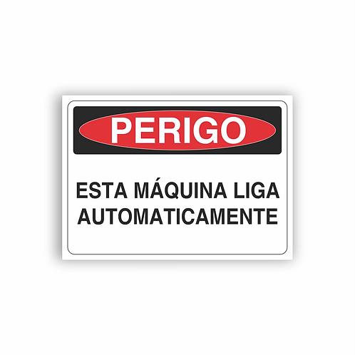 Placa de Sinalização Poliestireno (PS) 2mm - Perigo Esta Máquina Liga Automatic.