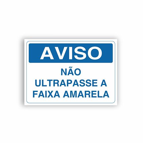 Placa de Sinalização Poliestireno (PS) 2mm - Aviso Não Ultrapasse a Faixa