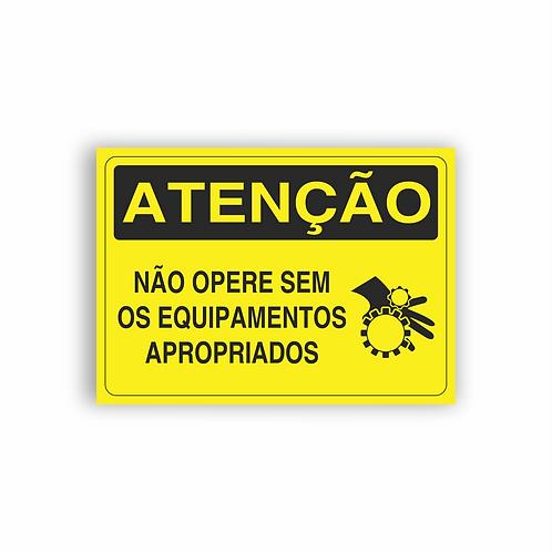 Placa de Sinalização Poliestireno (PS) 2mm - Atenção Não Opere Sem Equipamentos
