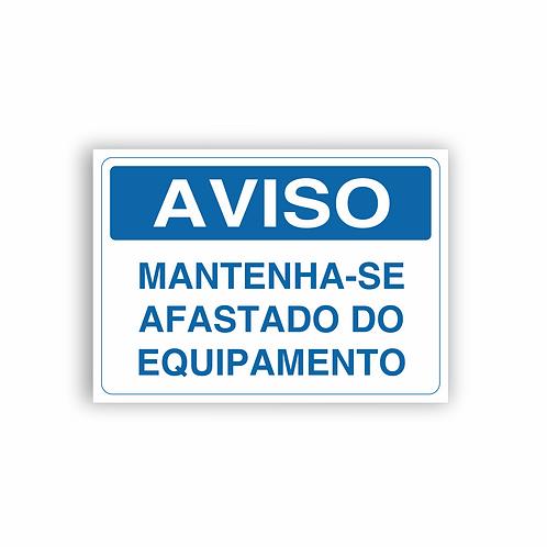 Placa de Sinalização Poliestireno (PS) 2mm - Aviso Mantenha-se Afastado do Equi.