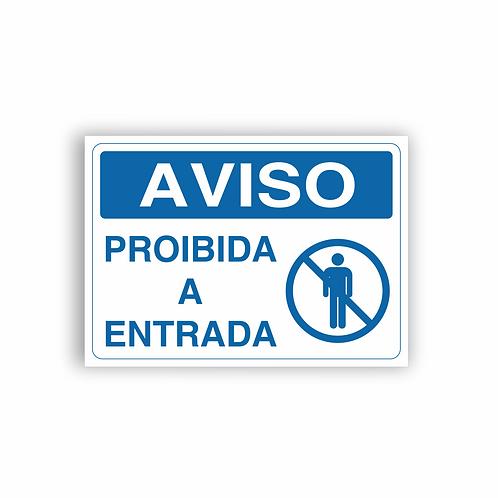Placa de Sinalização Poliestireno (PS) 2mm - Aviso Proibida a Entrada