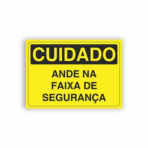 Placa de Sinalização Poliestireno (PS) 2mm - Cuidado Ande na Faixa de Segurança