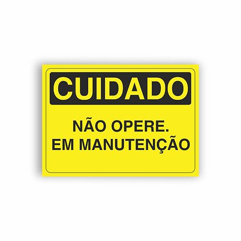 Placa de Sinalização Poliestireno (PS) 2mm - Cuidado Não Opere em Manutenção