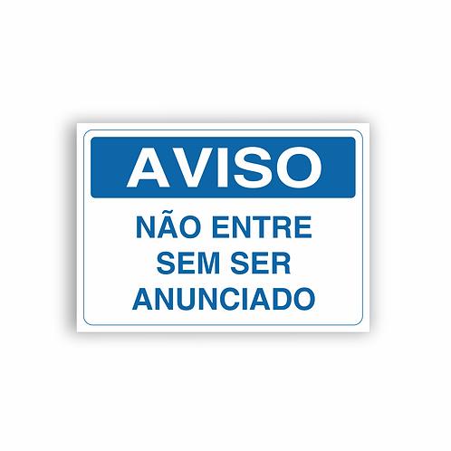 Placa de Sinalização Poliestireno (PS) 2mm - Aviso Não Entre Sem Ser Anunciado