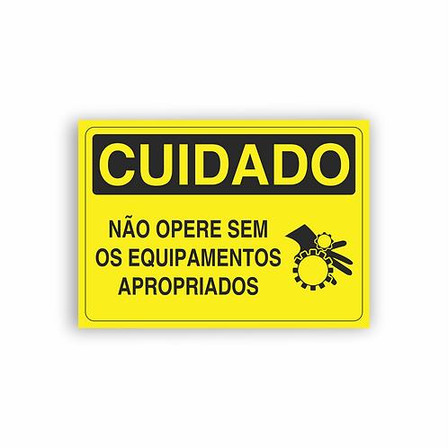 Placa de Sinalização Poliestireno (PS) 2mm - Cuidado Não Opere Sem os Equipamen.