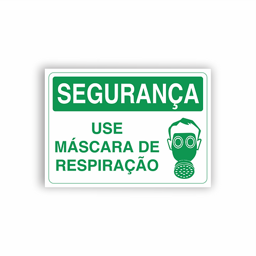 Placa de Sinalização Poliestireno (PS) 2mm - Segurança Use Máscara de Respiração