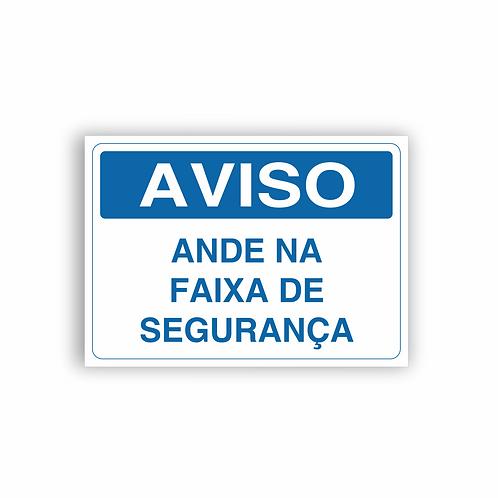 Placa de Sinalização Poliestireno (PS) 2mm - Aviso Ande na Faixa de Segurança