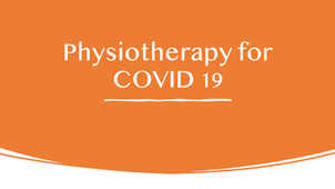 Physiotherapy for COVID 19