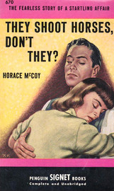They Shoot Horses, Don't They?, par Horace McCoy