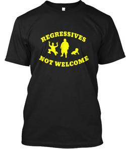 t-shirt-regressives-not-welcome