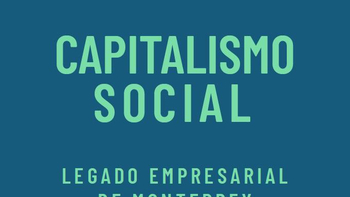 Capitalismo Social Legado Empresarial de Monterrey