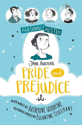 Awesomely Austen: Pride and Prejudice by Katherine Woodfine