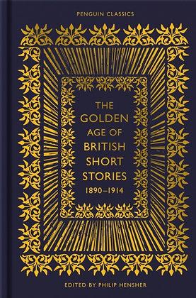 The Golden Age of British Short Stories ed. Philip Hensher