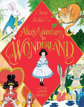 Illustrated Alice in Wonderland by Lewis Carroll and Chris Riddell