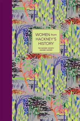 Women of Hackney's History by The Hackney Society