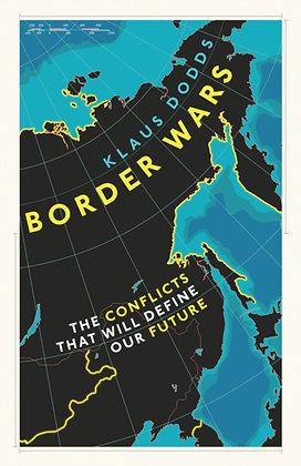 Border Wars by Klaus Dodds