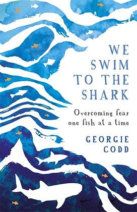 We Swim to the Shark by Georgie Codd