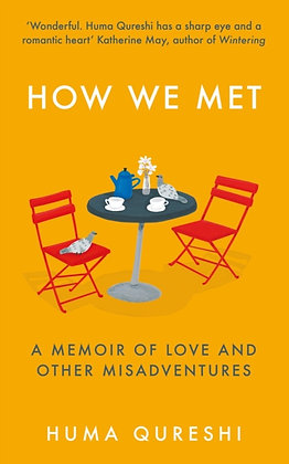 How We Met by Huma Quershi