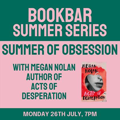 BookBar Summer Series: Summer of Obsession with Megan Nolan