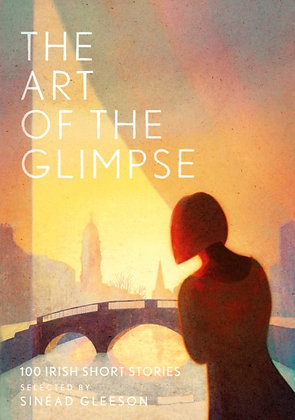 The Art of the Glimpse ed. Sinead Gleeson