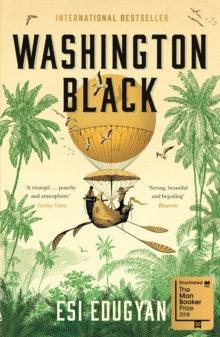 Washington Black byEsi Edugyan