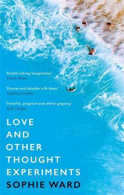 Love and Other Thought Experiments by Sophie Ward (pre-order)