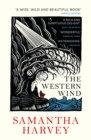 The Western Wind by Samatha Harvey