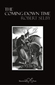 The Coming Down Time by Rob Selby